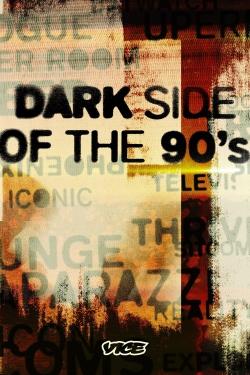 Dark Side of the 90s